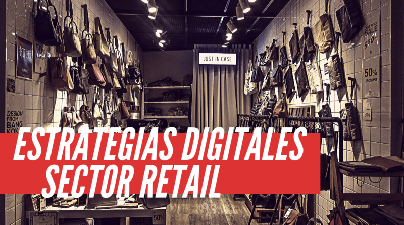 estrategias digitales para el sector retail