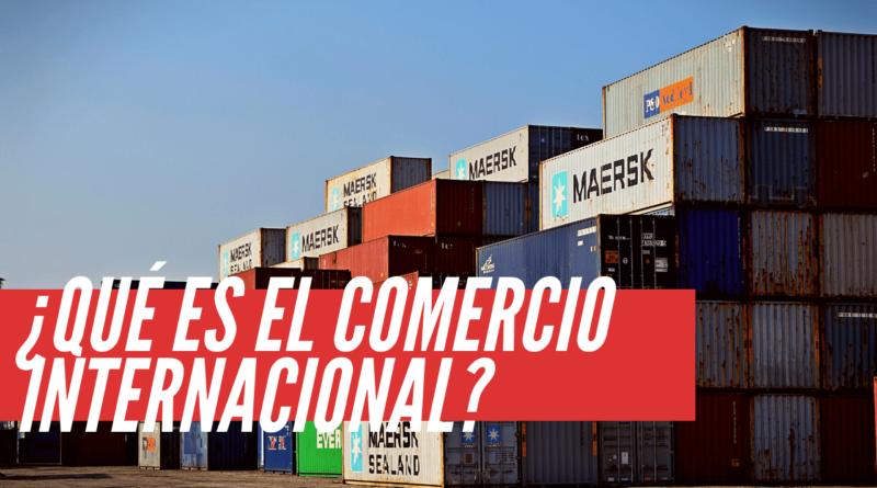 qué es el comercio internacional
