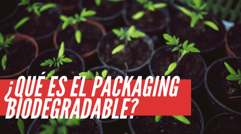 que es el packaging biodegrable