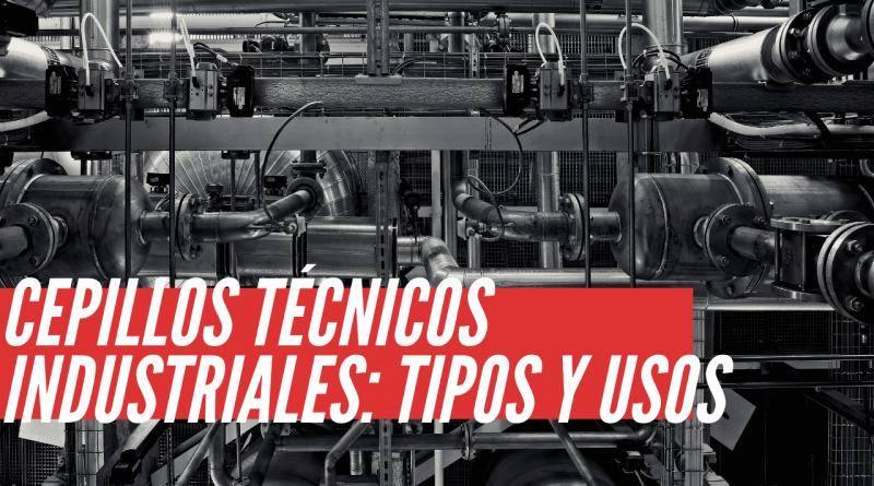 Cepillos técnicos industriales