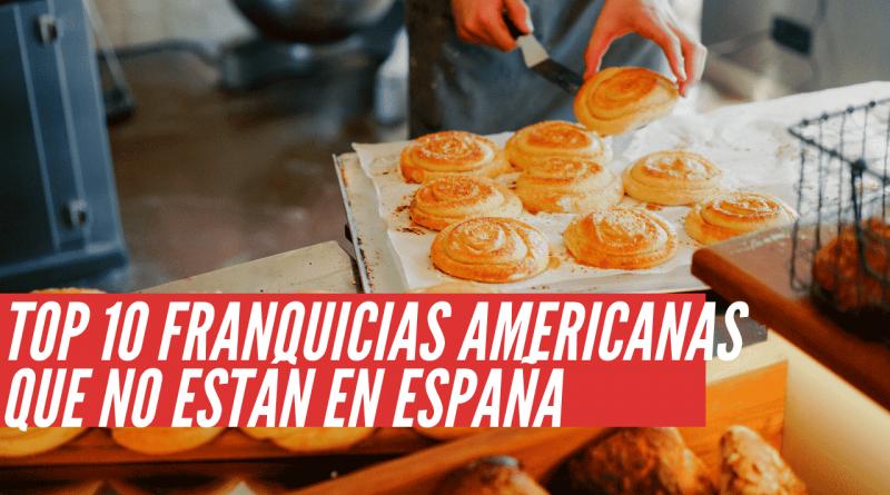 franquicias americanas que no están en España