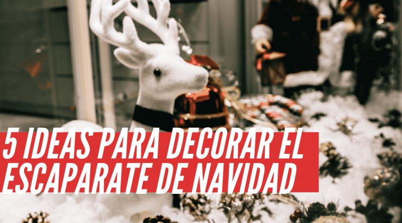 ideas para decorar el escaparate de navidad